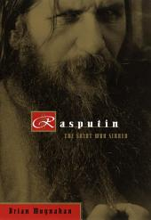 Rasputin: The Saint Who Sinned