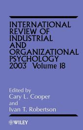 International Review of Industrial and Organizational Psychology, 2003: Volume 18