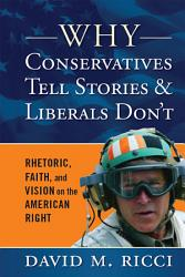 Why Conservatives Tell Stories and Liberals Don t PDF