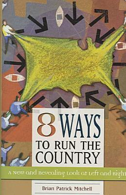 Eight Ways to Run the Country