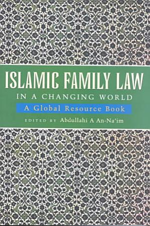 Islamic Family Law in A Changing World PDF