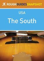 The South Rough Guides Snapshot USA (includes North Carolina, South Carolina, Georgia, Kentucky, Tennessee, Alabama, Mississippi and Arkansas)