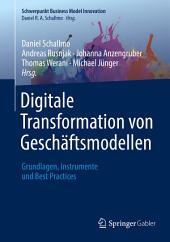 Digitale Transformation von Geschäftsmodellen: Grundlagen, Instrumente und Best Practices