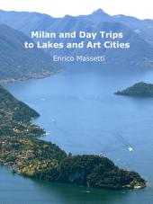 Milan and Day Trips to Lakes and Art Cities
