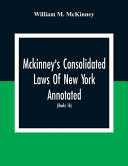 Mckinney S Consolidated Laws Of New York Annotated  As Amended To The Close Of The Regular Session Of The Legislature Of 1916   Books 16  Education Law PDF