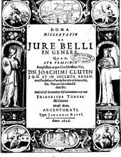 Dissertatio de jure belli in genere, quam, sub praesidio ... Joachimi Cluten ... exponit Fridericus Tüncel Miscnicu. Mense Majo