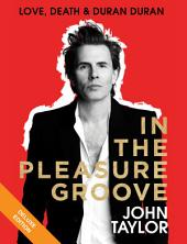 In the Pleasure Groove Deluxe: Love, Death, and Duran Duran