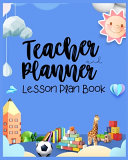 Teacher Planner and Lesson Plan Book Book