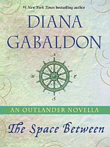 The Space Between  An Outlander Novella Book
