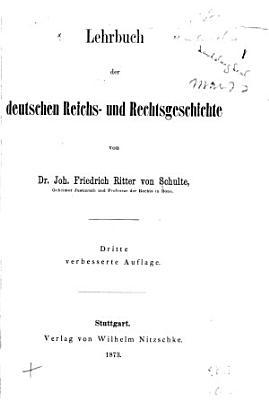 Lehrbuch der deutschen Reichs  und Rechtsgeschichte PDF