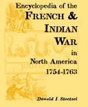 Encyclopedia of the French   Indian War in North America  1754 1763 PDF