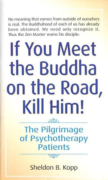 Download If You Meet the Buddha on the Road  Kill Him Book