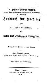 Handbuch für Prediger: zur praktischen Behandlung der Sonn- und Festtäglichen Evangelien, Band 1,Ausgabe 2