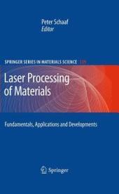 Laser Processing of Materials: Fundamentals, Applications and Developments