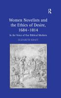 Women Novelists and the Ethics of Desire  1684   1814 PDF