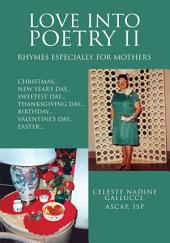 LOVE INTO POETRY II: Rhymes Especially for Mothers