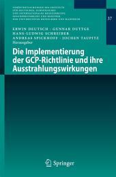 Die Implementierung der GCP-Richtlinie und ihre Ausstrahlungswirkungen