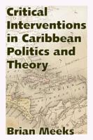 Critical Interventions in Caribbean Politics and Theory PDF