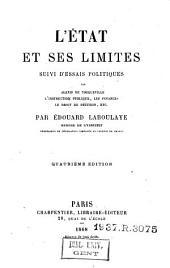 L'État et ses limites: suivi d'essais politiques sur Alexis de Tocqueville, l'instruction publique, les finances, le droit de pétition, etc. ...