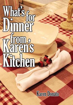 What's for Dinner from Karen's Kitchen