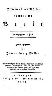Johannes von Müller sämmtliche Werke: Band 20