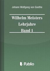 Wilhelm Meisters Lehrjahre Band 1
