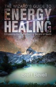 The Wizard s Guide to Energy Healing PDF