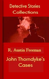 John Thorndyke's Cases: Detective Stories Collections