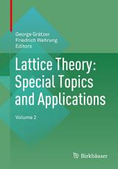 Lattice Theory: Special Topics and Applications: Volume 2