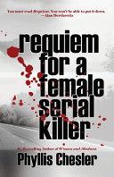 Requiem for a Female Serial Killer PDF