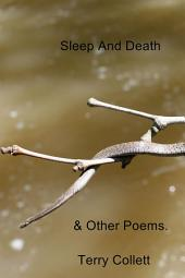 Sleep And Death: & Other Poems.