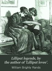 Lilliput legends, by the author of 'Lilliput levee'.