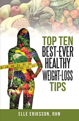 Top Ten Best Ever Healthy Weight Loss Tips PDF