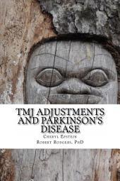 TMJ Adjustments and Parkinson's Disease: How TMJ Adjustments Helped Cheryl Reverse Parkinson's Disease Symptoms