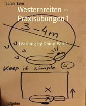 Westernreiten - Praxisübungen 1: Learning by Doing, Teil 1