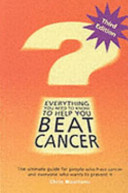 Everything You Need to Know to Help You Beat Cancer