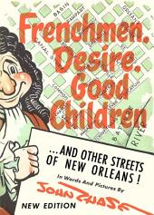 Frenchmen, Desire, Good Children ... and Other Streets of New Orleans!