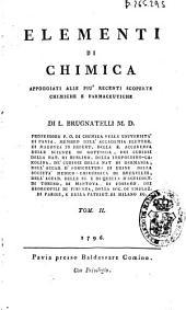 Elementi di chimica appoggiati alle piú recenti scoperte chimique e farmaceutiche: Volume 2
