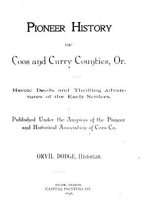 Pioneer History of Coos and Curry Counties  Or PDF