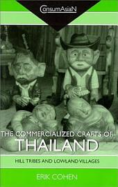 The Commercialized Crafts of Thailand: Hill Tribes and Lowland Villages : Collected Articles