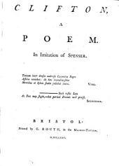 Clifton, a Poem. In Imitation of Spenser: Volume 4