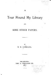 A Tour Round My Library: And Some Other Papers