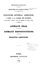Concours général agricole, à Paris, à la Galerie des Machines, du lundi 7 mars 1898 au mardi 15 mars 1898: animaux gras, animaux reproducteurs, produits agricoles