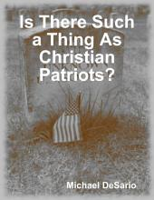 Is There Such a Thing As Christian Patriots?
