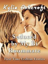 Seduced by My Bi Roommate (First Time Lesbian Erotica)