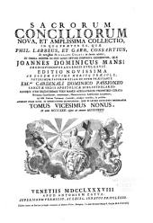 Sacrorum conciliorum nova et amplissima collectio, cujus Johannes Dominicus Mansi et post ipsius mortem Florentius et Venetianus editores ab anno 1758 ad annum 1798 priores triginta unum tomos ediderunt, nunc autem continuatat et absoluta: Volume 27