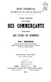 Droit commercial: commentaire du Code de Commerce. Des commerçants. Titre second: Des livres de commerce. Livre premier, titre premier