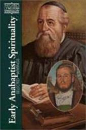 Early Anabaptist Spirituality: Selected Writings
