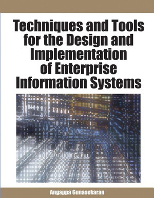 Techniques and Tools for the Design and Implementation of Enterprise Information Systems PDF