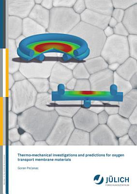 Thermo mechanical investigations and predictions for oxygen transport membrane materials PDF